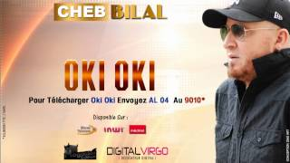 getlinkyoutube.com-Cheb Bilal - Oki oki 2014 / شاب بلال - اوكي اوكي