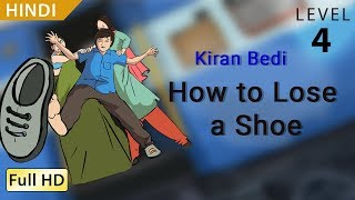 "Kiran Bedi, How to Lose a Shoe: Learn Hindi - Story for Children ""BookBox.com"""