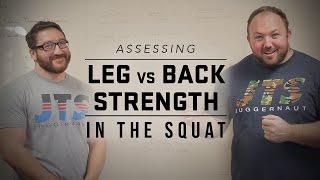 Assessing Leg vs Back Strength in the Squat | JTSstrength.com