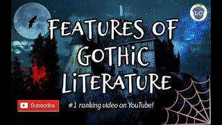 Features of Gothic Literature