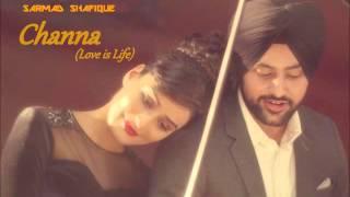 Sartaj Virk - Channa (Love is Life) | Full Latest Punjabi Song 2015 | Lyrics - Garry Sandhu