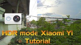 getlinkyoutube.com-Xiaomi Yi : HDR Mode tutorial with xyc 4.6
