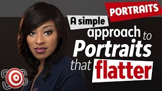 A Simple Approach to Portraits That Flatter - A-Z look at shooting portraits for the first time