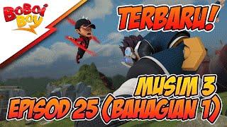 TERBARU! BoBoiBoy Musim 3 EP25: Antara Kawan & Lawan (Bahagian 1/2)