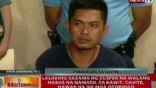 BT: Lalaking kasama ng suspek na walang habas na namaril sa Kawit, Cavite, hawak na ng mga otoridad