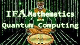 Ifá Mathematics and Quantum Computing