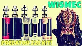 Wismec Predator 228 Kit!