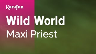 Karaoke Wild World - Maxi Priest *