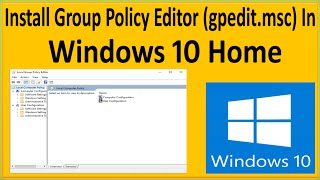 getlinkyoutube.com-How To Enable Group Policy Editor (gpedit.msc) In Windows 10 Home Edition?