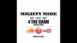 Mighty Mike - Hit That Bit For The Gram (Audio)