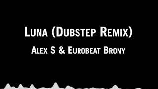 getlinkyoutube.com-Alex S & Eurobeat Brony - Luna (Dubstep Remix)