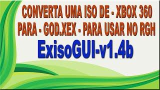 getlinkyoutube.com-ExisoGUI-v1.4b - Converta ISO de xbox360 Para GOD.XEX e use no seu RGH