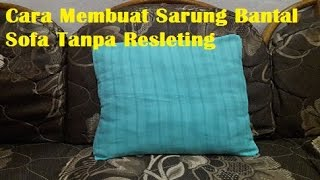 getlinkyoutube.com-Cara Membuat Sarung Bantal Sofa Tanpa Resleting - Beautiful Creativity 2016