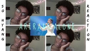 So Hyang - Arirang Alone [Performance Reaction] + Rant