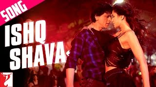 Ishq Shava - Jab Tak Hai Jaan