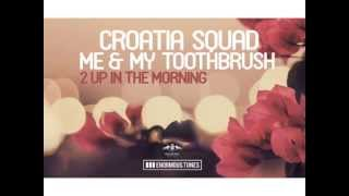 getlinkyoutube.com-Croatia Squad & Me And My Toothbrush - S.L.E.D.G.E (Original Mix)
