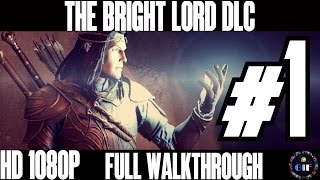 getlinkyoutube.com-MIDDLE EARTH: SHADOW OF MORDOR - THE BRIGHT LORD DLC - Gameplay Walkthrough No Commentary - Part 1