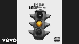 getlinkyoutube.com-DeJ Loaf - Back Up (Audio) ft. Big Sean