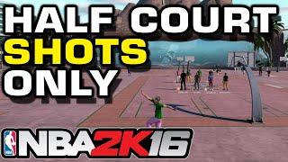 NBA2K16 - Half Court Shots Only myPark Challenge