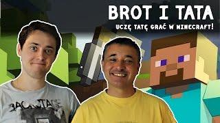 getlinkyoutube.com-BROT i TATA #2 | UCZĘ TATĘ GRAĆ W MINECRAFT | GRY TATA
