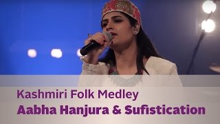 getlinkyoutube.com-Kashmiri Folk Medley - Aabha Hanjura & Sufistication - Kappa TV