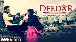 New Punjabi Song | Feroz Khan: Deedar (Video Song) | Prince Ghuman | Latest Punjabi Song 2016