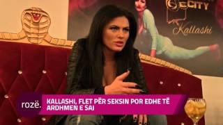 Kallashi flet për seksin por edhe të ardhmen e saj