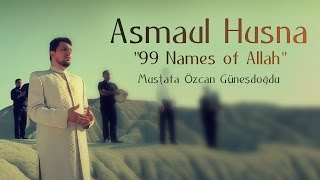 "getlinkyoutube.com-Asmaul Husna ""99 Names of Allah""(Official Video Original HD) Mustafa Özcan Günesdogdu"