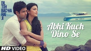 getlinkyoutube.com-Abhi Kuch Dino Se Full Song | Dil Toh Baccha Hai Ji |  Emraan hashmi, Ajay Devgn