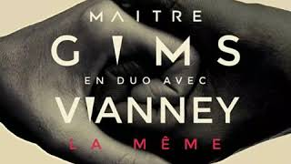 Maître Gims - La Même (Feat. Vianney)