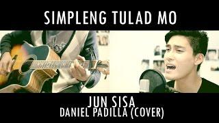 DANIEL PADILLA - Simpleng Tulad Mo Official Cover Video