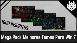 Mega Pack dos Melhores Temas Para Windows 7 Especial 1000 Inscritos