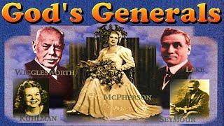 God's Generals, Why they Succeeded and Why Others Failed.