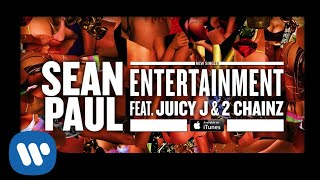 Sean Paul - Entertainment (ft. Juicy J & 2 Chainz)