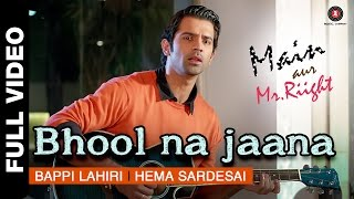 Bhool Na Jaana Full Video | Main Aur Mr. Riight | Shenaz Treasury & Barun Sobti