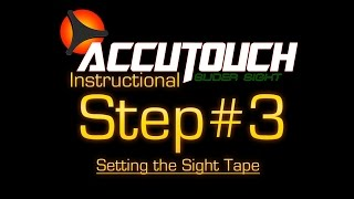 getlinkyoutube.com-Learning the Accutouch Step #3: Setting the Sight Tape