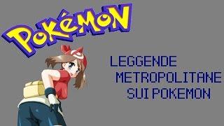 getlinkyoutube.com-Leggende Metropolitane Sui Pokémon