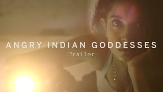 getlinkyoutube.com-ANGRY INDIAN GODDESSES First Look | Festival 2015