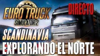 getlinkyoutube.com-Gameplay EURO TRUCK SIMULATOR 2 | DIRECTO | EXPLORANDO EL NORTE | ESPAÑOL | PC HD | 1080P