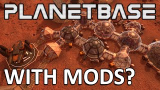 getlinkyoutube.com-PLANETBASE WITH MODS (VERSION 1.1, OUTDATED) - 3 mods that will change how you play
