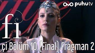 Fi 2. Sezon Çİ 10. Bölüm (Final) 2. Fragman