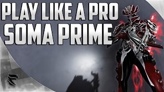 getlinkyoutube.com-Warframe: Play like a Pro Episode #25 | Soma prime