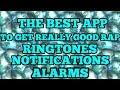 BEST APP FOR RAP RINGTONES,NOTIFICATIONS,ALARMS