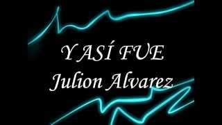getlinkyoutube.com-Julion Alvarez - Y Así Fue (Letra)