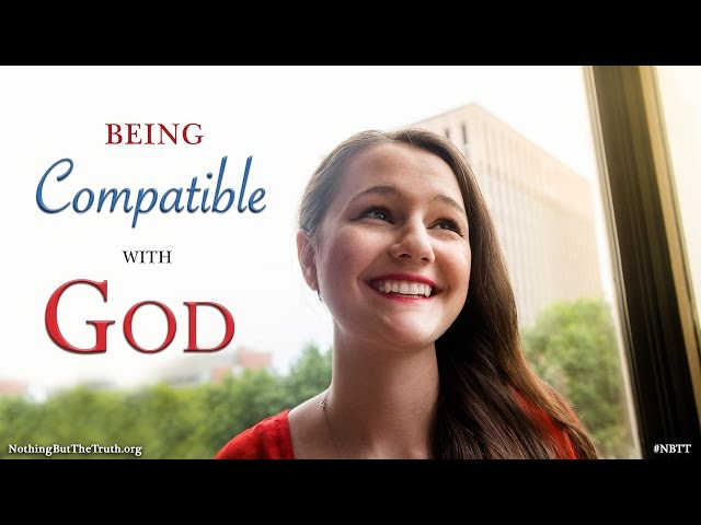Being Compatible with God, and the Benefits