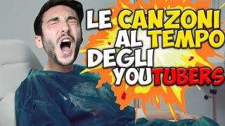 getlinkyoutube.com-LE CANZONI AL TEMPO DEGLI YOUTUBERS!