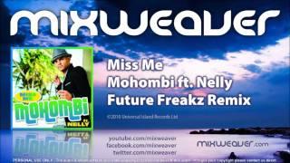 Mohombi Ft. Nelly   Miss Me (Future Freakz Remix)