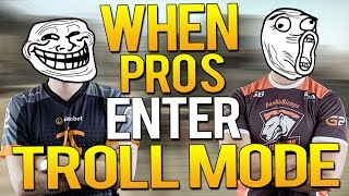 getlinkyoutube.com-CS:GO - WHEN PROS ENTER TROLL MODE (FUNNY PRO MOMENTS)