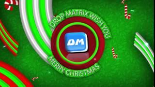 Drop Matrix Wish you all Happy X-Mas