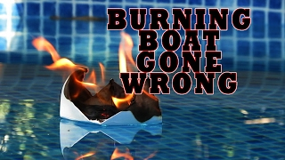 BURNING BOAT IN WATER - Paper Boat Burning On Water (Gone Wrong)